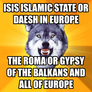 ISIS Islamic State or Daesh in Europe The Roma or Gypsy of the Balkans and all of Europe