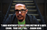 """i was kentucky's first ever victim of a hate crime.  true life, y'all.""  -Shaun king"
