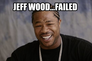 jeff wood...failed