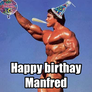 Happy birthay Manfred
