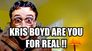 Jolly bhoy Johns asks Boyd is he for Real